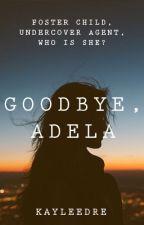Goodbye, Adela by Kayleedre