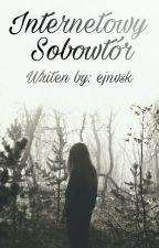 Internetowy Sobowtór  by Ejnvsk