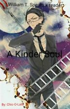 A Kinder Soul (William T. Spears x reader) by Chic-O-Lata