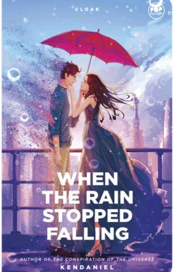 When the Rain Stopped Falling [Wattys2016]