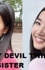 MY DEVIL TWIN SISTER by cute_na_maganda