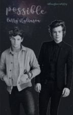 Possible {Larry Stylinson} by hazzasdagger