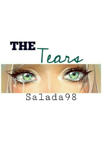 THE TEARS [HAS STOPPED BUT NOT COMPLETE]