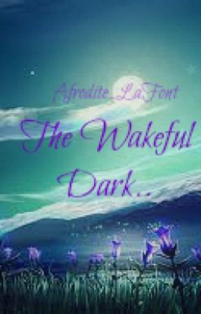 The Wakeful Dark by Afrodite_LaFont