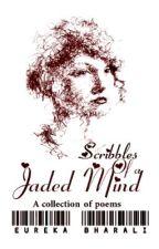 Scribbles of a jaded Mind by EurekaEureka