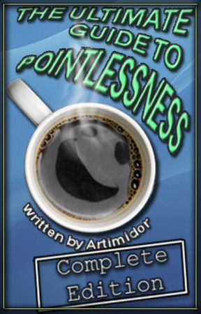 The Ultimate Guide to Pointlessness by Artimidor