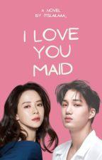 I Love You MAID by _mongjihyo
