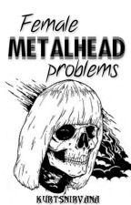 Female Metalhead Problems by weasleywizardweezes