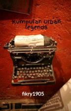 Kumpulan urban legends by fikry1905