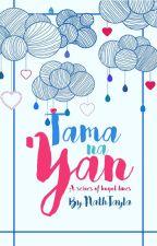 Tama Na 'Yan by NathTayla