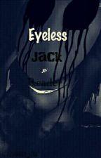 Eyeless Jack X Reader by --LilAki