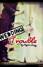 Wedding Trouble by AyanaJung