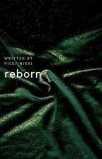 Reborn by Picki_Nikki
