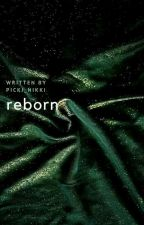 Reborn by Picki_Nikki