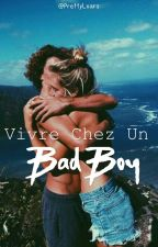 Vivre chez un Bad Boy by LilaaaP
