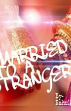 I Married To A Stranger by RahulThakur101