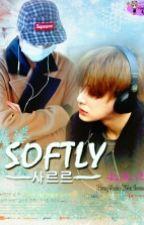 SOFTLY [사르르] (Shounen-Ai) by BabyOne00