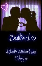 Bullied (A Justin Bieber Love Story) by MorganAndNicole
