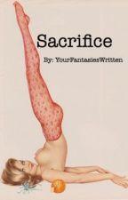 Sacrifice by YourFantasiesWritten