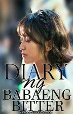 Diary ng Babaeng Bitter (Pero wala na mang JOWA!) by demzselINdistress