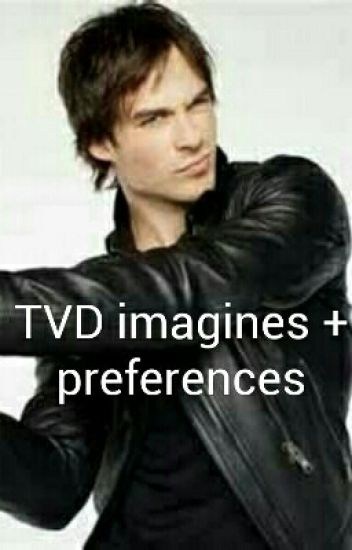 TVD Imagines And Preferences