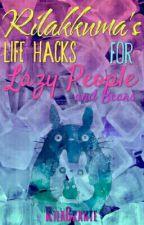 Rilakkuma's Life Hacks for Lazy People and Bears by ItsDvckyMomo