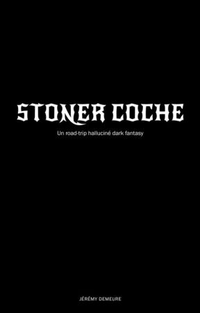 Stoner Coche : road-trip dark fantasy by JrmyDemeure