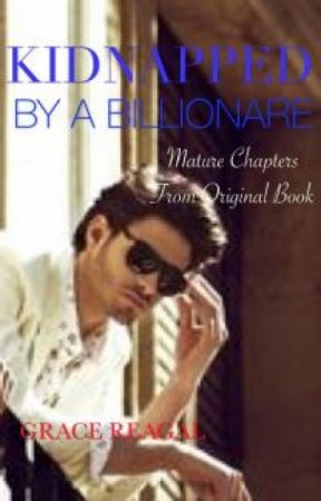 Mature Chapters of Somehow I Got Kidnapped By A Billionare by the_mafia