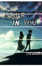 STAR IN YOU [COMPLETED] by ovianra