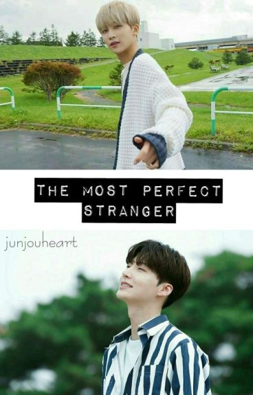 The Most Perfect Stranger [ BoyxBoy ]