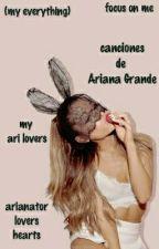 Canciones De Ariana Grande (My Everything) by lady-lover-queen