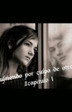 Sufriendo Por culpa De Otro by Bnt_tetuan