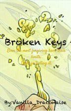 Broken Keys(A FairyTail Fanfiction) by Draconaise_Vermilion