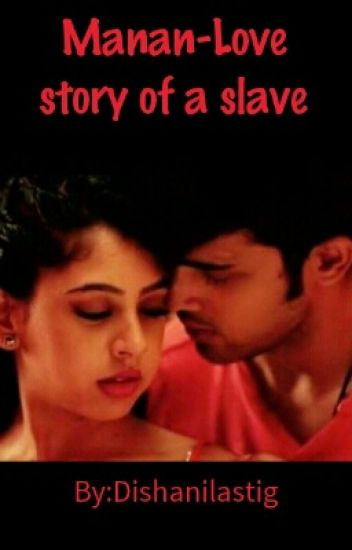 Manan- Love story of a Slave