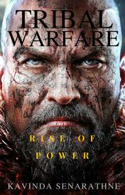 Tribal Warfare: RISE OF POWER. by KavindaSenarathne