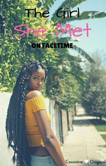 The Girl She Met On Facetime (Lesbian Stories) {Slow Updates}