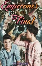 Empecemos Por El Final [Gemeliers] by gemeloscha