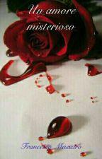 Un amore misterioso by fra_fra_massaro