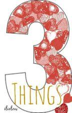 Three Things by ilielow