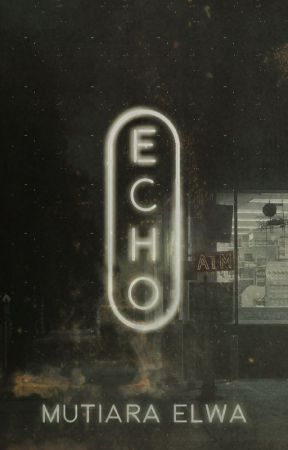 Echo (#Wattys2016) by crookedaydreamer