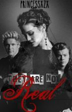 They are not real. (One Direction FF) by princessxzx