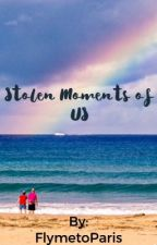 Stolen Moments of Us by FlymetoParis