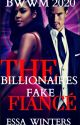 The Billionaires Fake Fiancé by Essa_Winters