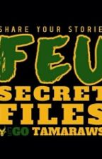 FEU Secret Files by WayToHELLa