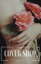 COVER SHOP by izzzbeeela
