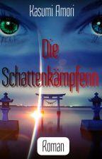 Die Schattenkämpferin by EstraVogt