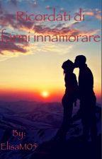 Ricordati di farmi innamorare by ElisaM05