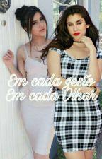 Em cada gesto,Em cada olhar// Lauren & You [ PT/BR] by perfectlove7