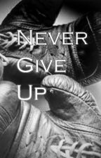 Never give up by onextimex
