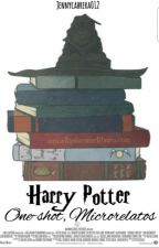 Harry Potter - Microrelatos y one-shots. by jennycabrera012